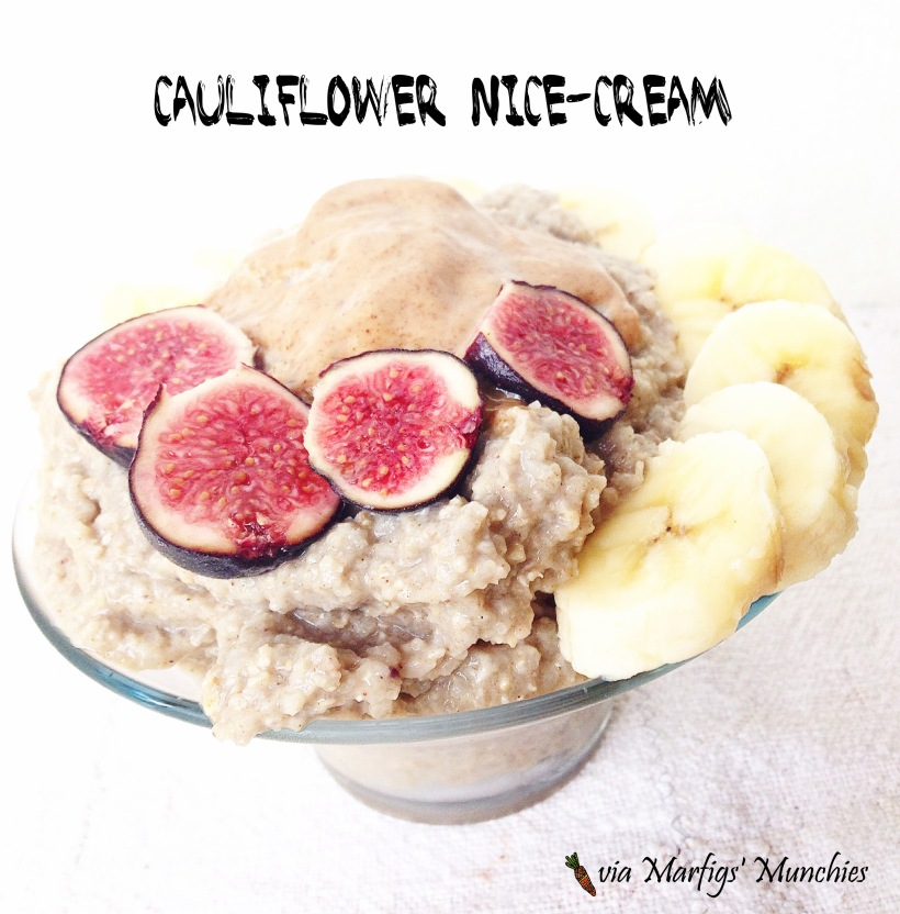 Cauliflower nice cream bowls - Marfigs' Munchies